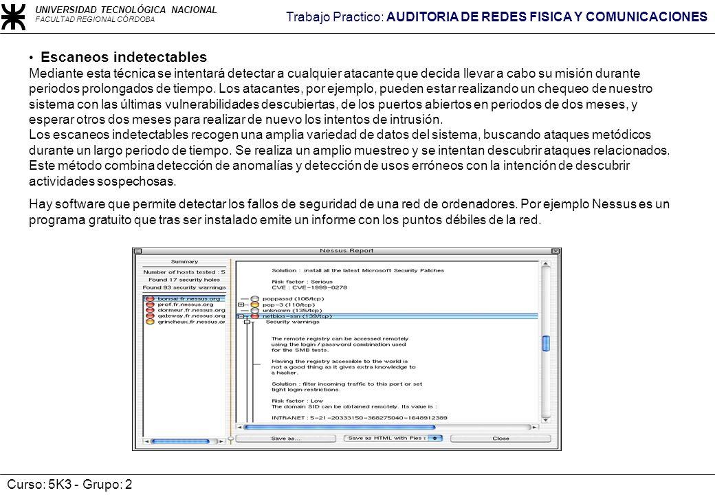 UNIVERSIDAD TECNOLÓGICA NACIONAL FACULTAD REGIONAL CÓRDOBA Trabajo Practico: AUDITORIA DE REDES FISICA Y COMUNICACIONES Curso: 5K3 - Grupo: 2 Escaneos