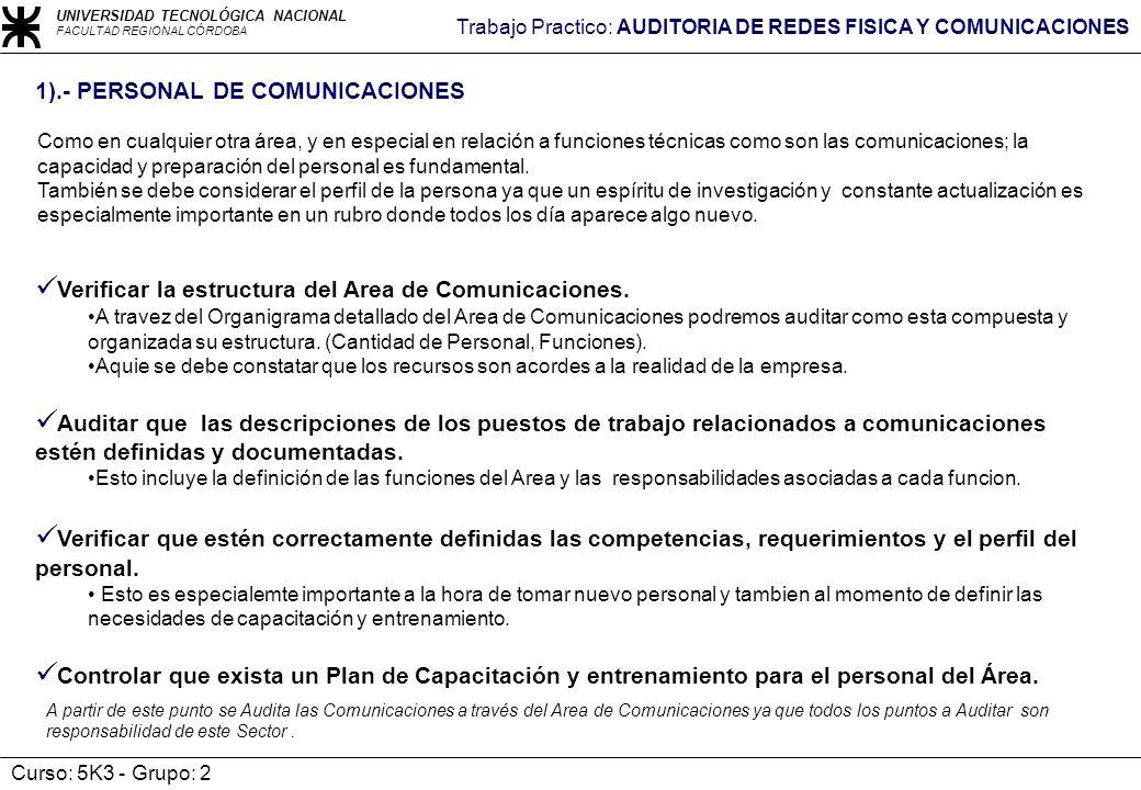 UNIVERSIDAD TECNOLÓGICA NACIONAL FACULTAD REGIONAL CÓRDOBA Trabajo Practico: AUDITORIA DE REDES FISICA Y COMUNICACIONES Curso: 5K3 - Grupo: 2 Como en