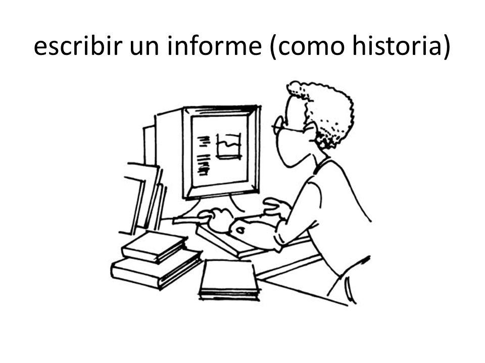 escribir un informe (como historia)