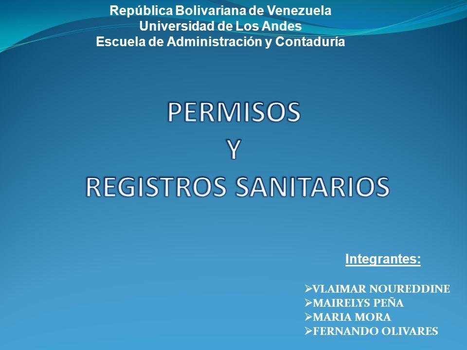 República Bolivariana de Venezuela Universidad de Los Andes Escuela de Administración y Contaduría Integrantes: VLAIMAR NOUREDDINE MAIRELYS PEÑA MARIA