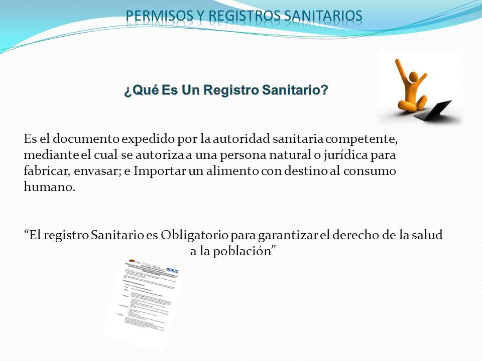 Es el documento expedido por la autoridad sanitaria competente, mediante el cual se autoriza a una persona natural o jurídica para fabricar, envasar;