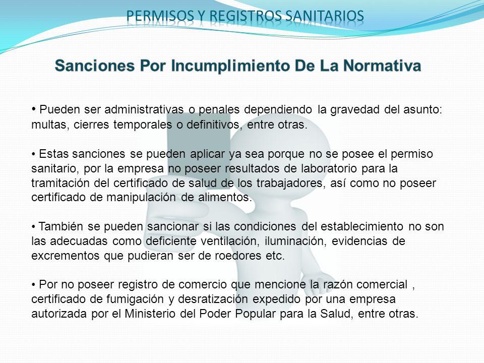 Pueden ser administrativas o penales dependiendo la gravedad del asunto: multas, cierres temporales o definitivos, entre otras. Estas sanciones se pue