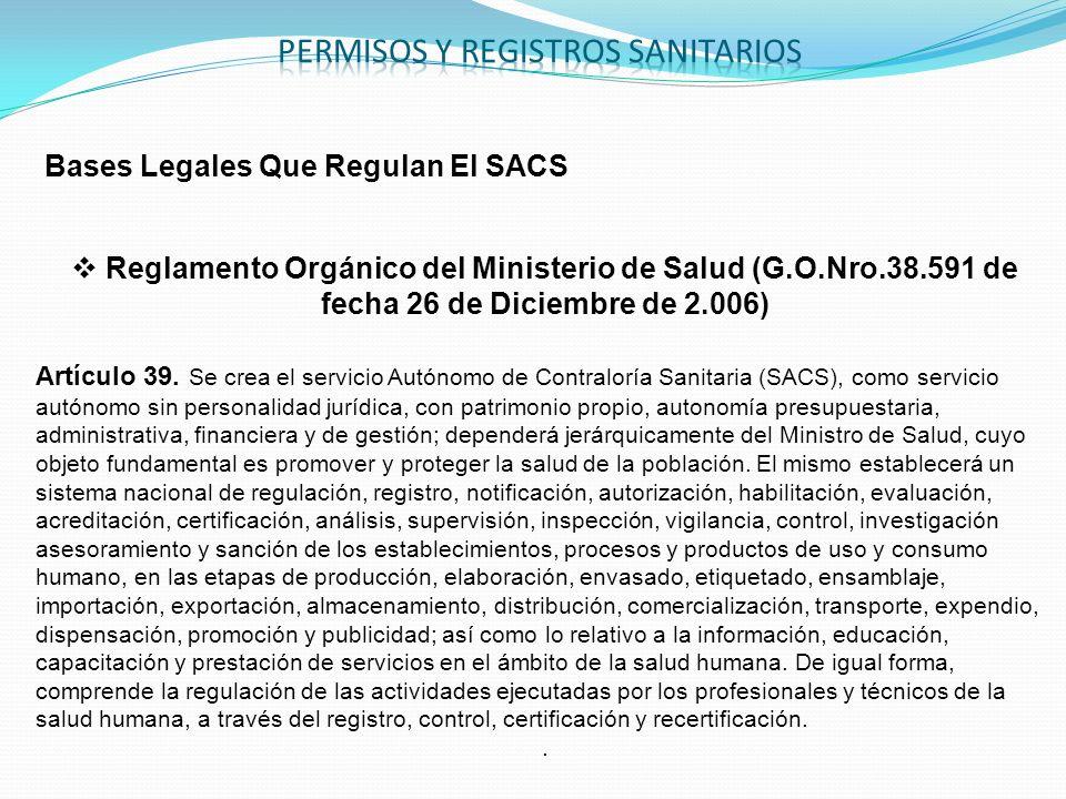 Bases Legales Que Regulan El SACS Reglamento Orgánico del Ministerio de Salud (G.O.Nro.38.591 de fecha 26 de Diciembre de 2.006) Artículo 39. Se crea