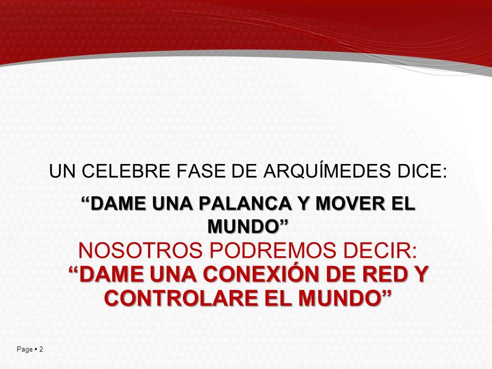 Page 2 DAME UNA CONEXIÓN DE RED Y CONTROLARE EL MUNDO NOSOTROS PODREMOS DECIR: DAME UNA CONEXIÓN DE RED Y CONTROLARE EL MUNDO UN CELEBRE FASE DE ARQUÍMEDES DICE: DAME UNA PALANCA Y MOVER EL MUNDO
