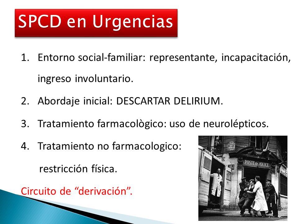 1.Entorno social-familiar: representante, incapacitación, ingreso involuntario. 2.Abordaje inicial: DESCARTAR DELIRIUM. 3.Tratamiento farmacològico: u