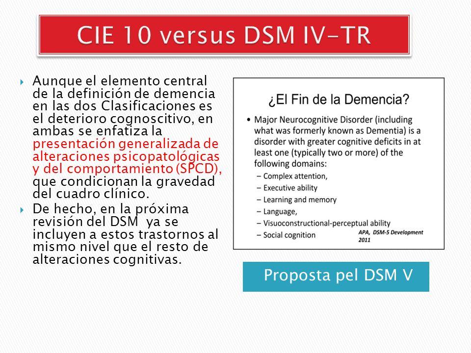 Proposta pel DSM V Aunque el elemento central de la definición de demencia en las dos Clasificaciones es el deterioro cognoscitivo, en ambas se enfati