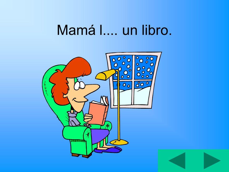 Mamá l.... un libro.