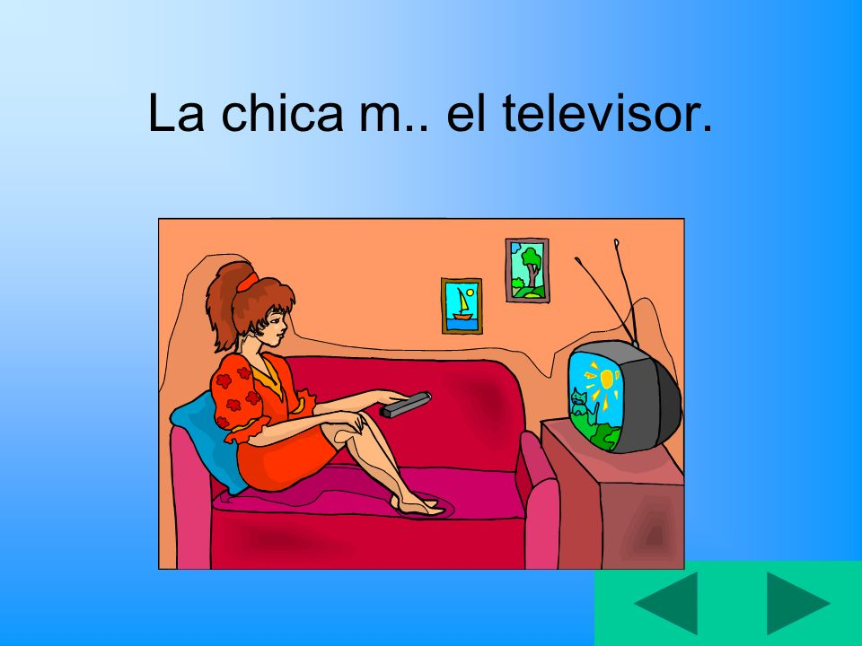 La chica m.. el televisor.
