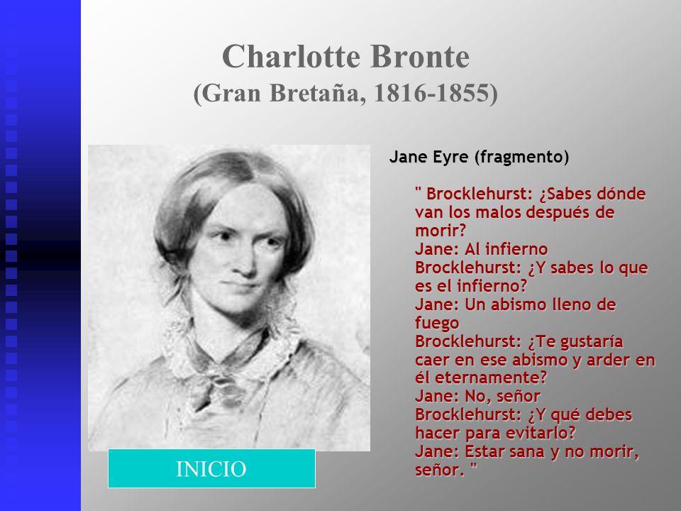 Charlotte Bronte (Gran Bretaña, 1816-1855) Jane Eyre (fragmento)