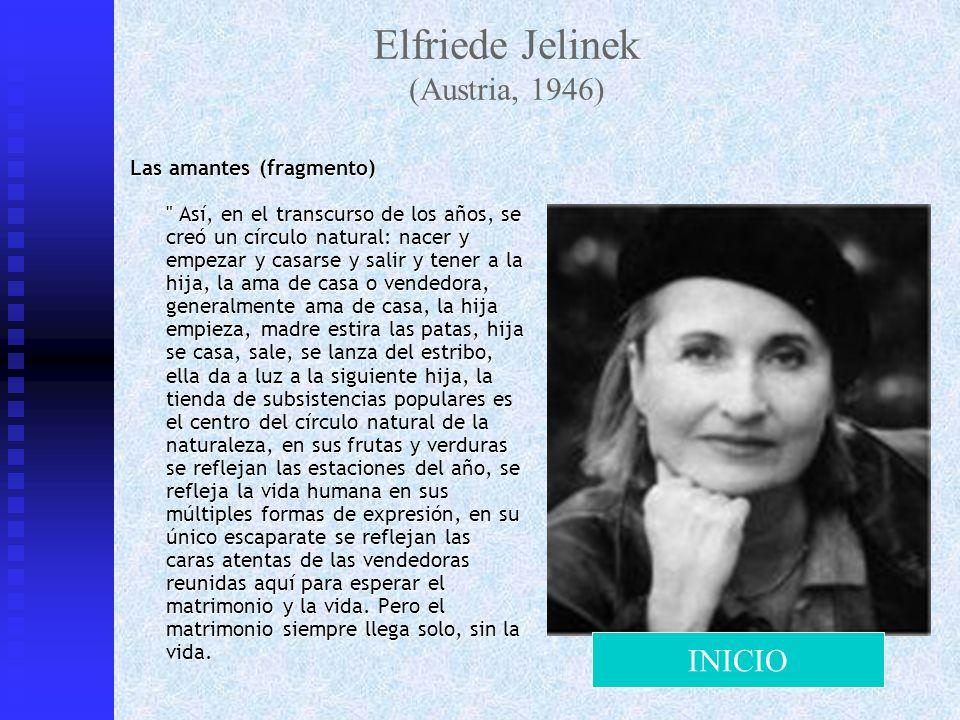 Elfriede Jelinek (Austria, 1946) Las amantes (fragmento)