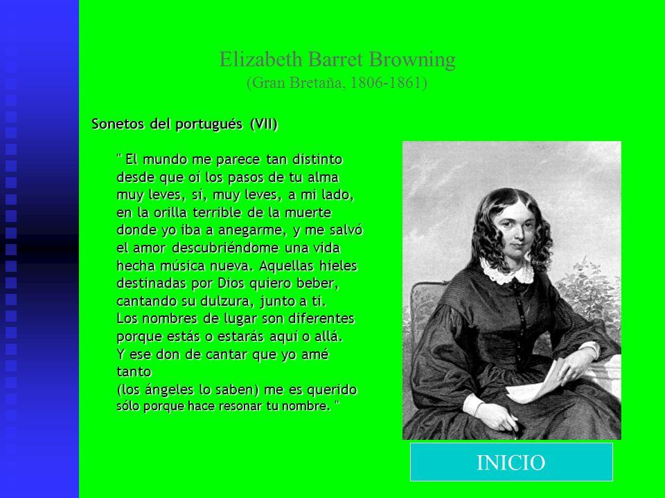 Elizabeth Barret Browning (Gran Bretaña, 1806-1861) Sonetos del portugués (VII)