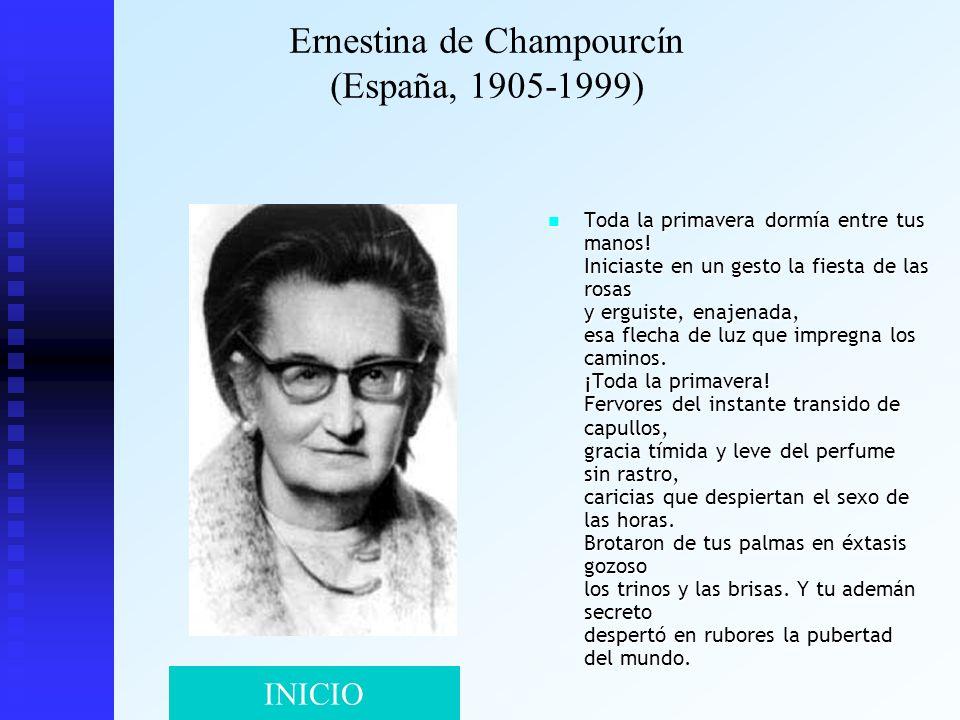 Ernestina de Champourcín (España, 1905-1999) Toda la primavera dormía entre tus manos! Iniciaste en un gesto la fiesta de las rosas y erguiste, enajen
