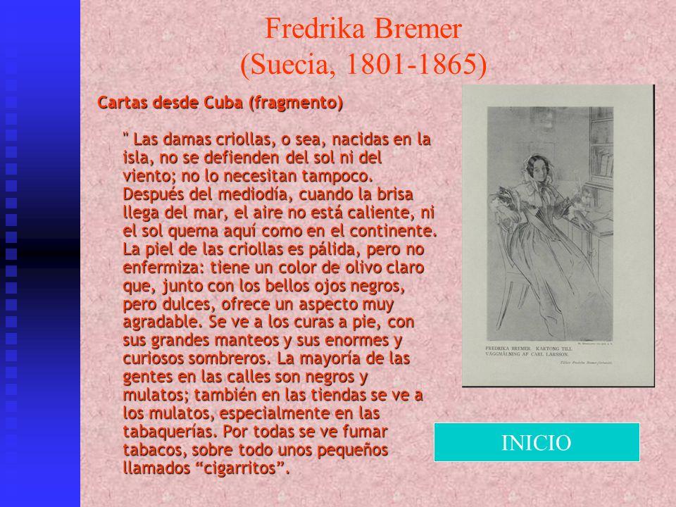 Fredrika Bremer (Suecia, 1801-1865) Cartas desde Cuba (fragmento)