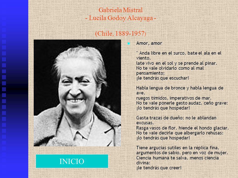Gabriela Mistral - Lucila Godoy Alcayaga - (Chile, 1889-1957 ) Amor, amor