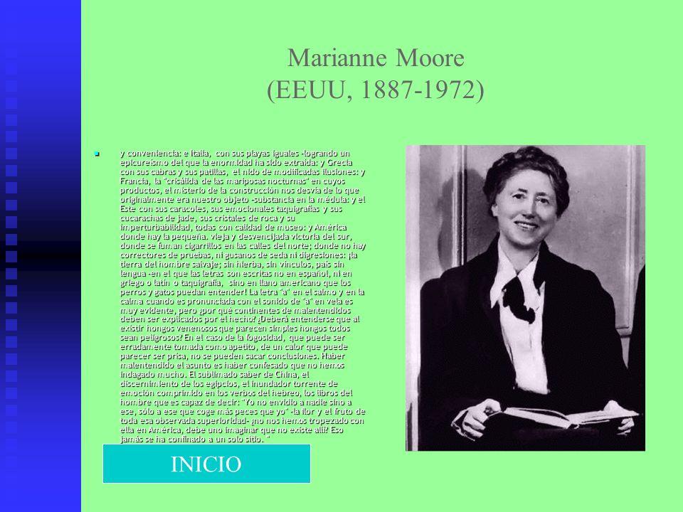 Marianne Moore (EEUU, 1887-1972) y conveniencia: e Italia, con sus playas iguales -logrando un epicureísmo del que la enormidad ha sido extraída: y Gr