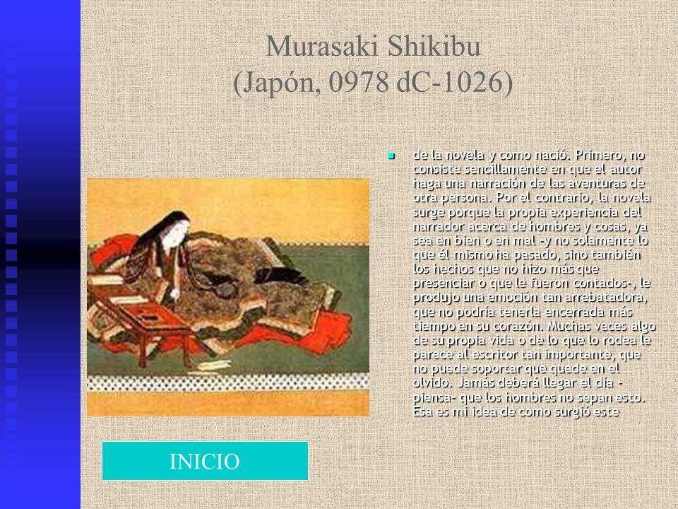 Murasaki Shikibu (Japón, 0978 dC-1026) de la novela y como nació. Primero, no consiste sencillamente en que el autor haga una narración de las aventur