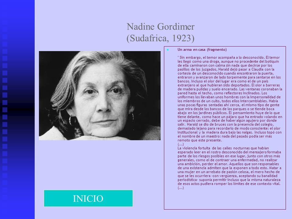 Nadine Gordimer (Sudafrica, 1923) Un arma en casa (fragmento)