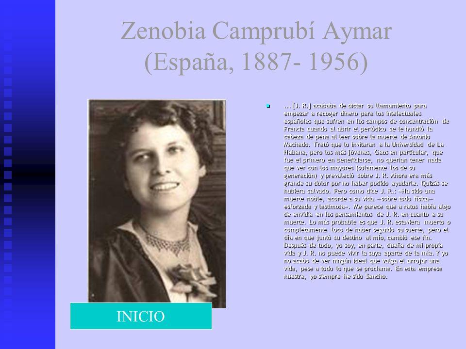 Zenobia Camprubí Aymar (España, 1887- 1956)... [J. R.] acababa de dictar su llamamiento para empezar a recoger dinero para los intelectuales españoles