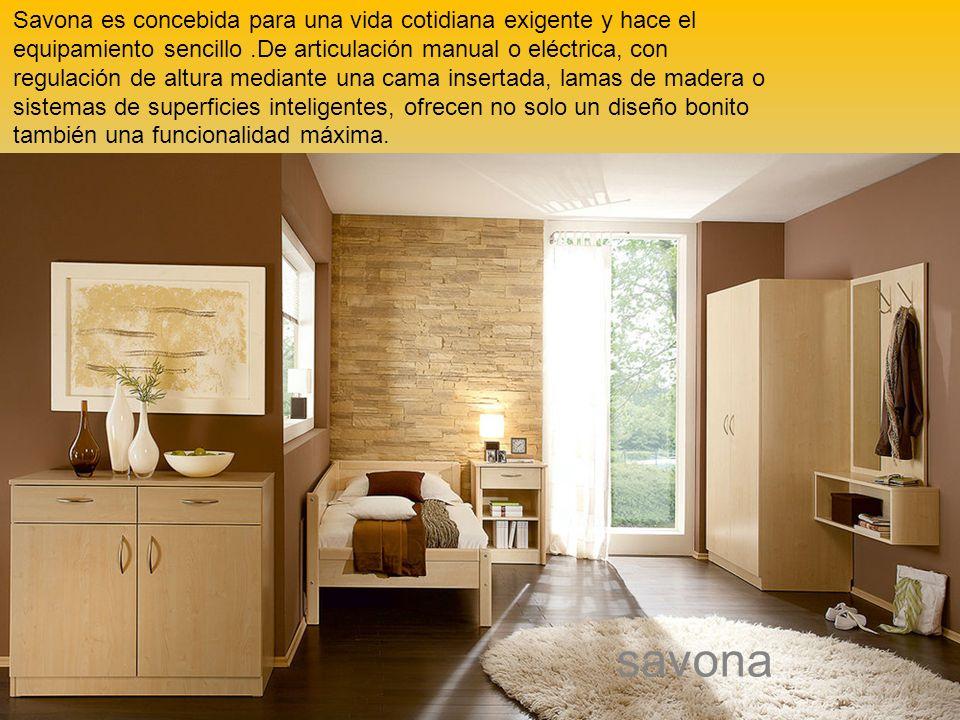 savona Savona es concebida para una vida cotidiana exigente y hace el equipamiento sencillo.De articulación manual o eléctrica, con regulación de altura mediante una cama insertada, lamas de madera o sistemas de superficies inteligentes, ofrecen no solo un diseño bonito también una funcionalidad máxima.