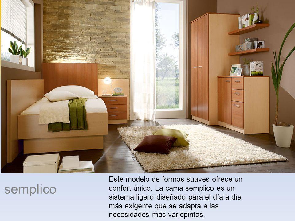 semplico Este modelo de formas suaves ofrece un confort único. La cama semplico es un sistema ligero diseñado para el día a día más exigente que se ad