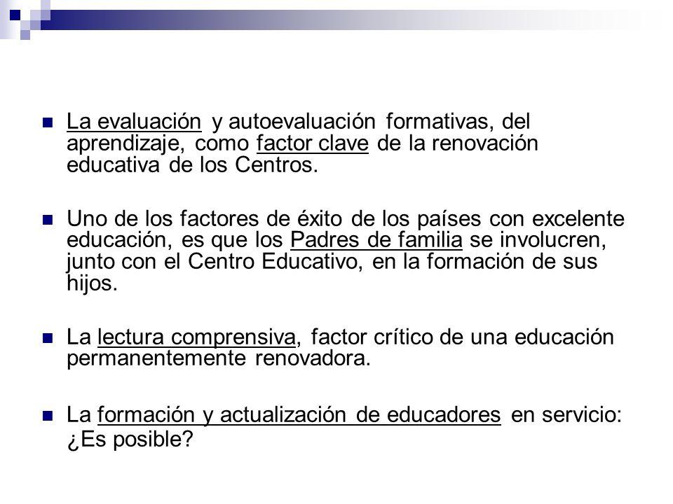 La evaluación y autoevaluación formativas, del aprendizaje, como factor clave de la renovación educativa de los Centros. Uno de los factores de éxito