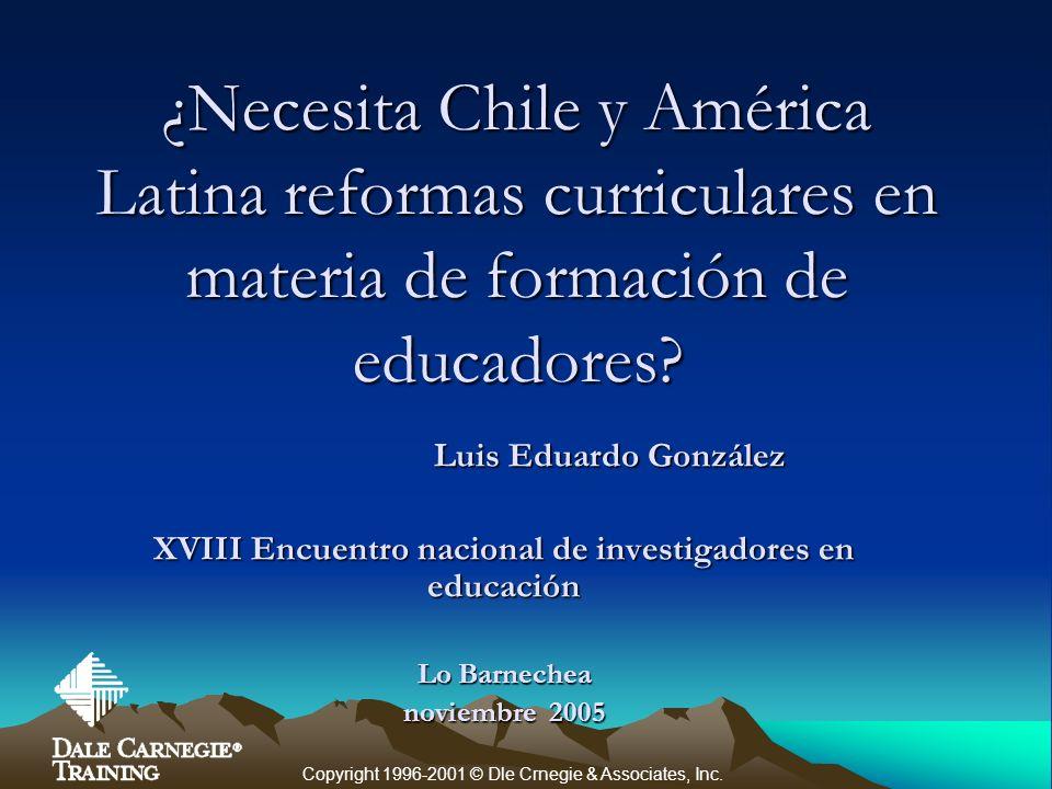 ¿Necesita Chile y América Latina reformas curriculares en materia de formación de educadores.
