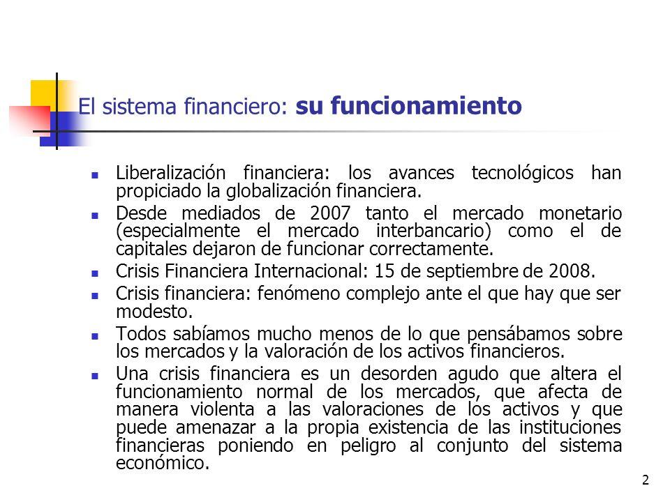 2 El sistema financiero: su funcionamiento Liberalización financiera: los avances tecnológicos han propiciado la globalización financiera. Desde media