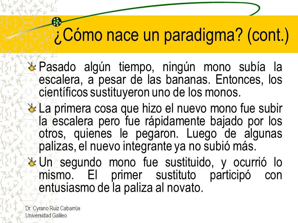 Dr. Cyrano Ruiz Cabarrús Universidad Galileo Pasado algún tiempo, ningún mono subía la escalera, a pesar de las bananas. Entonces, los científicos sus