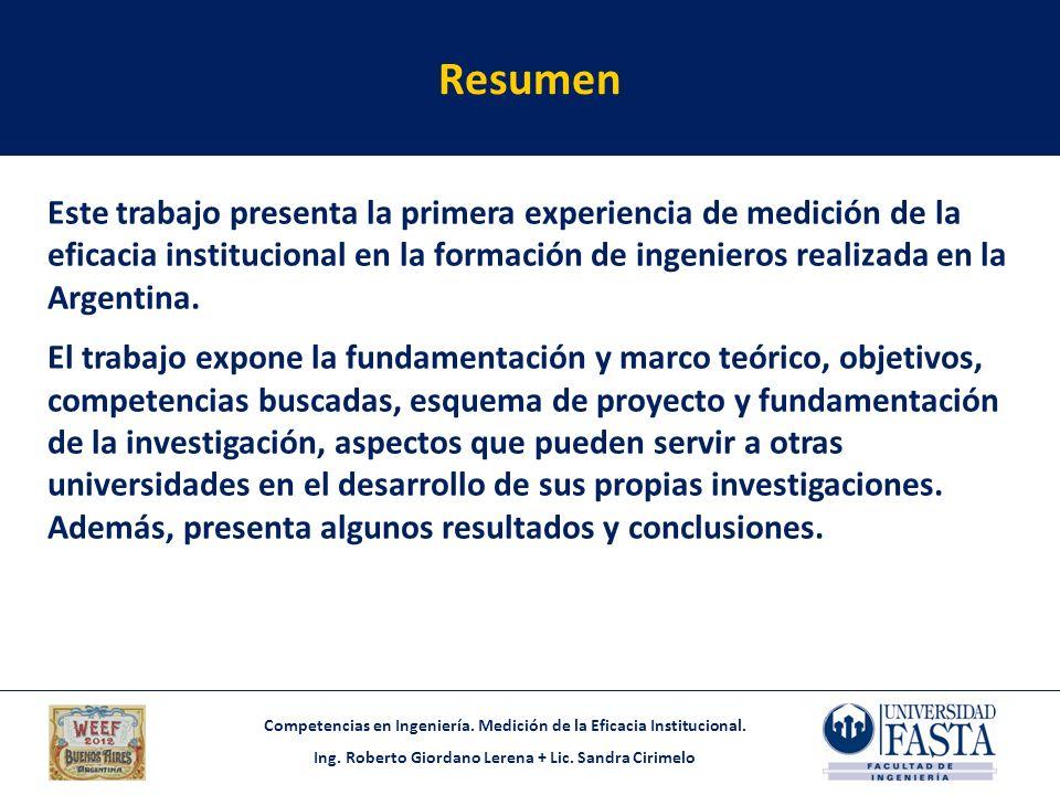 Competencias en Ingeniería. Medición de la Eficacia Institucional. Ing. Roberto Giordano Lerena + Lic. Sandra Cirimelo Resumen Este trabajo presenta l