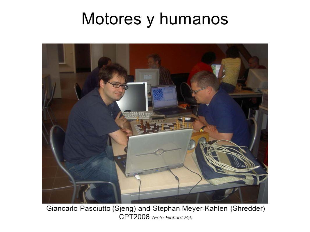 Motores y humanos Giancarlo Pasciutto (Sjeng) and Stephan Meyer-Kahlen (Shredder) CPT2008 (Foto Richard Pijl)