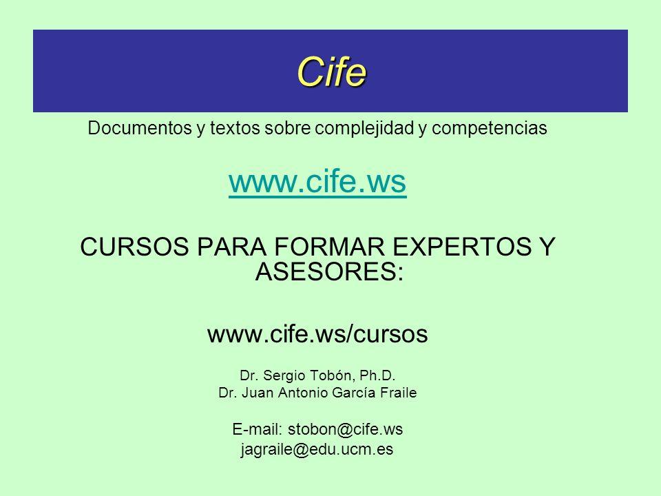 Cife Documentos y textos sobre complejidad y competencias www.cife.ws CURSOS PARA FORMAR EXPERTOS Y ASESORES: www.cife.ws/cursos Dr.