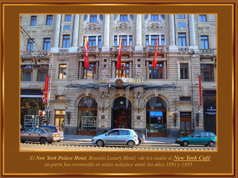 El New York Palace Hotel, Boscolo Luxury Hotel, -de los cuales el New York Café en parte fue construido en estilo ecléctico entre los años 1891 y 1895.
