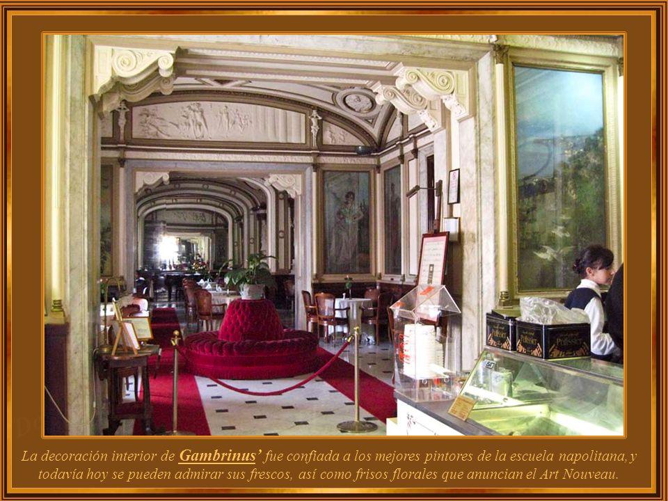 El Gambrinus no sólo por ser el café más antiguo de la ciudad, sino porque desde que se abrió a mediados del siglo 19 ha acogido con satisfacción por