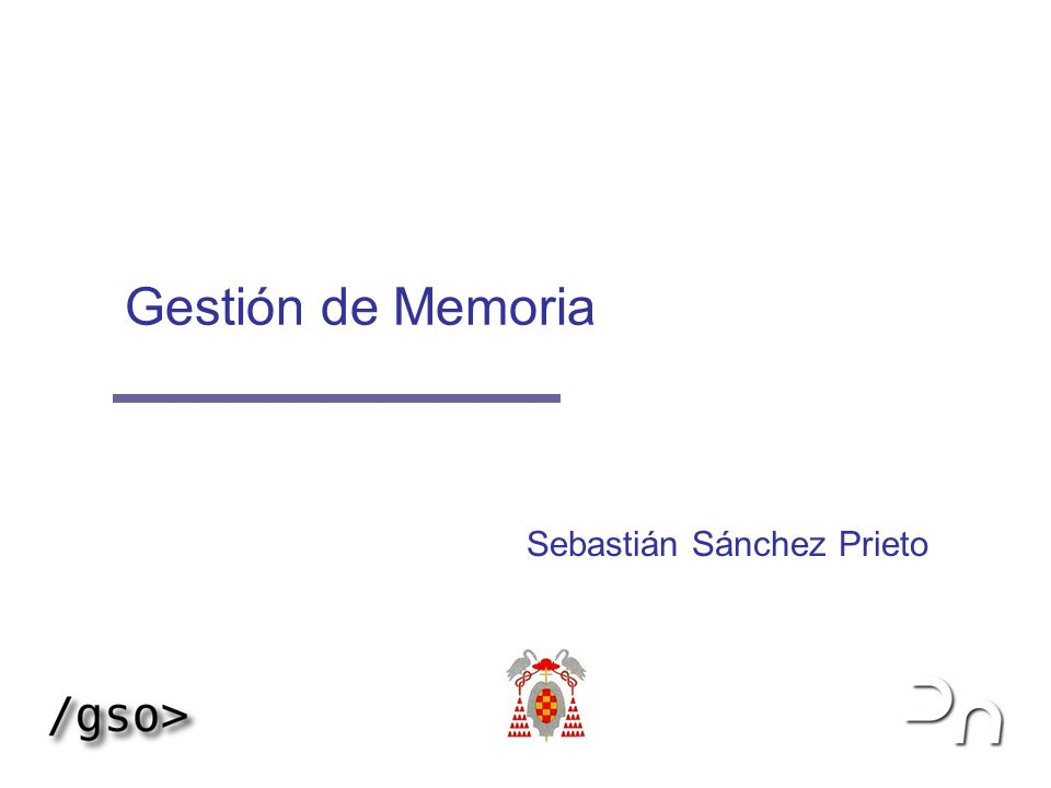 Gestión de Memoria 12 1999-2004 S2P, OGP & IGT Paginación: resumen Programa S.