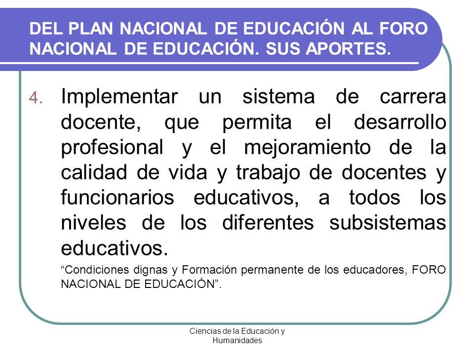 Ciencias de la Educación y Humanidades 4. Implementar un sistema de carrera docente, que permita el desarrollo profesional y el mejoramiento de la cal