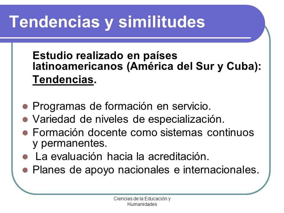 Ciencias de la Educación y Humanidades Tendencias y similitudes Estudio realizado en países latinoamericanos (América del Sur y Cuba): Tendencias. Pro