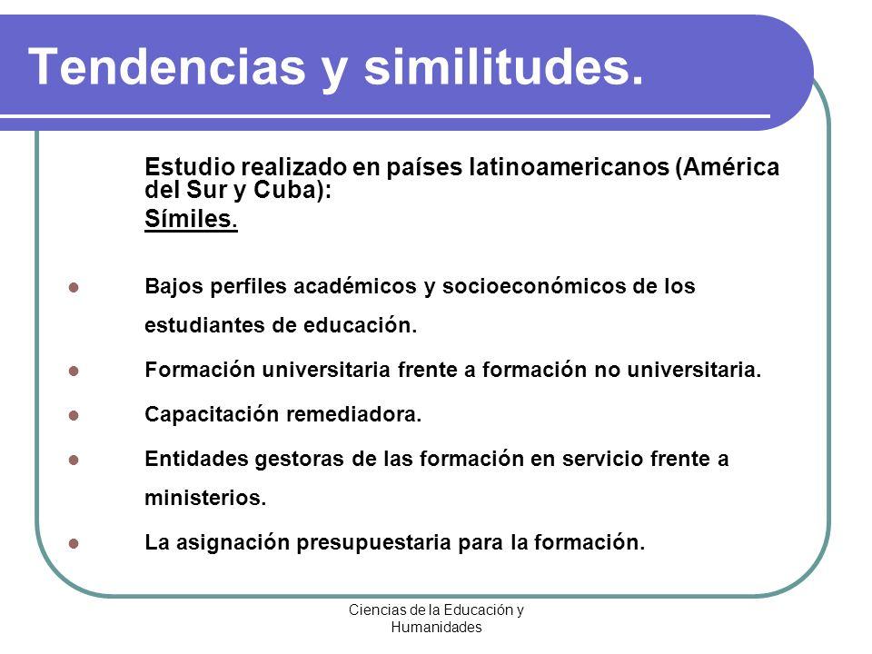 Ciencias de la Educación y Humanidades Tendencias y similitudes. Estudio realizado en países latinoamericanos (América del Sur y Cuba): Símiles. Bajos