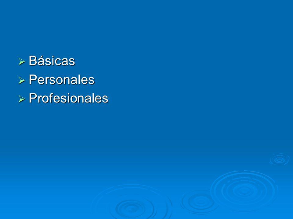 Básicas Básicas Personales Personales Profesionales Profesionales