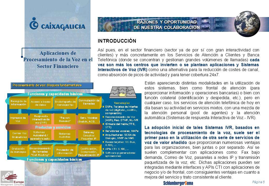 Página 5 RAZONES Y OPORTUNIDAD DE NUESTRA COLABORACIÓN cada vez son más los centros que invierten o se plantean aplicaciones y Sistemas Interactivos d