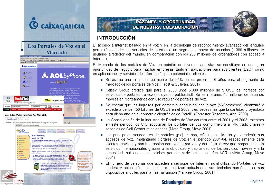 Página 8 RAZONES Y OPORTUNIDAD DE NUESTRA COLABORACIÓN El acceso a Internet basado en la voz y en la tecnología de reconocimiento avanzado del lenguaj