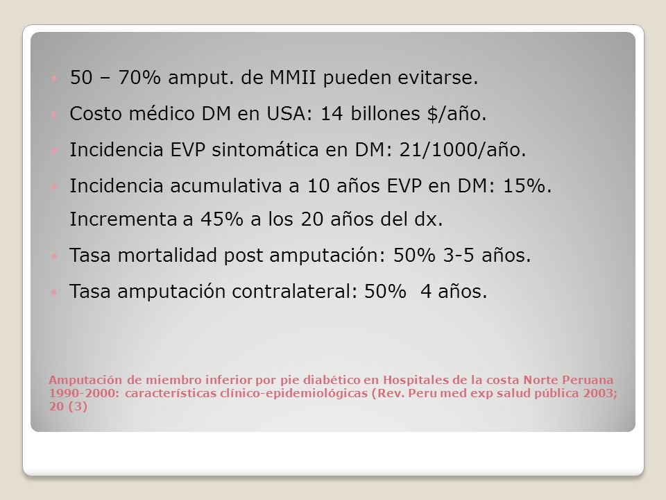 Peripheral vascular and nerve function associated with lower limb amputation in people with and without diabetes (Clinical Science 2001,101, 261-266) Causas amputación DM: úlceras infecciosas, angioplastía fallida, gangrena, amp < fallida.