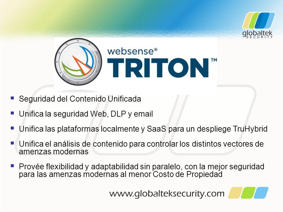 Seguridad del Contenido Unificada Unifica la seguridad Web, DLP y email Unifica las plataformas localmente y SaaS para un despliege TruHybrid Unifica