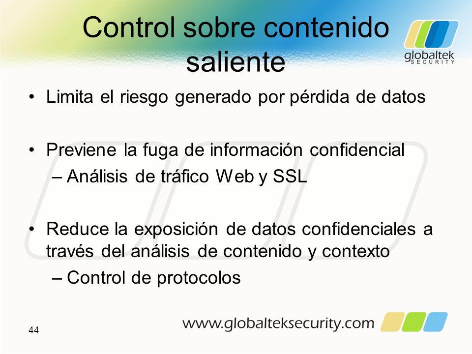 Control sobre contenido saliente Limita el riesgo generado por pérdida de datos Previene la fuga de información confidencial –Análisis de tráfico Web