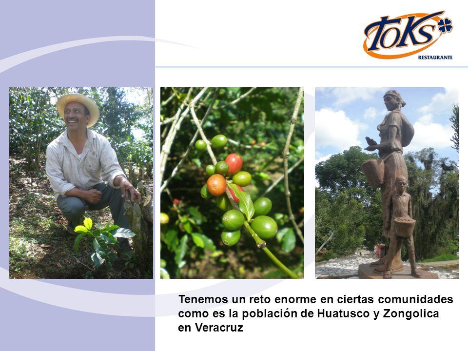 Tenemos un reto enorme en ciertas comunidades como es la población de Huatusco y Zongolica en Veracruz