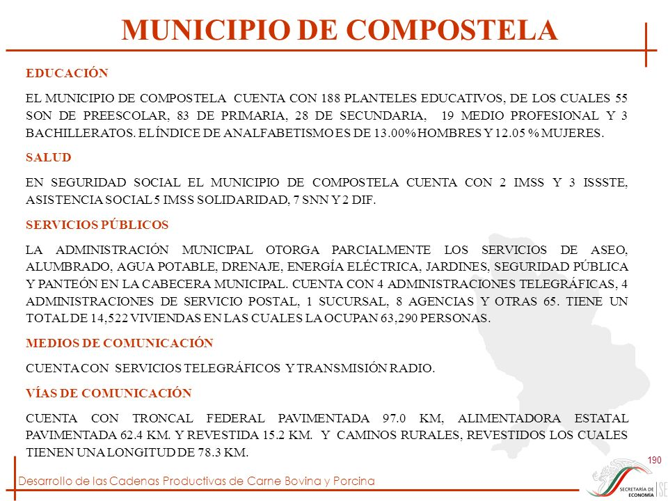 Desarrollo de las Cadenas Productivas de Carne Bovina y Porcina 190 EDUCACIÓN EL MUNICIPIO DE COMPOSTELA CUENTA CON 188 PLANTELES EDUCATIVOS, DE LOS C