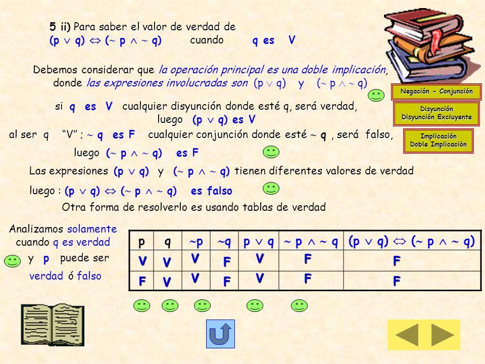 Otra forma de resolverlo es usando tablas de verdad 5 i) Para saber el valor de verdad de 5 i) Para saber el valor de verdad de (p q) r ; cuando r es