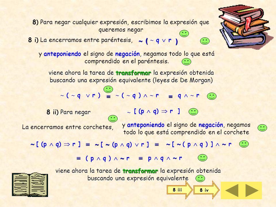 7 c) (p q) tenemos la negación de una doble implicación [ (p q) (q p)] recuerde que recuerde que la doble implicación equivale a la conjunción de las