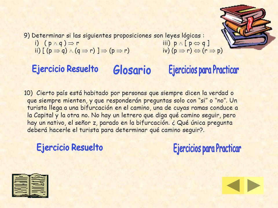 6) Determinar, si es posible, el valor de verdad de las siguientes proposiciones : a) (p q) q si p q es Falso b) p (p q) sip q es Verdad c) [ (p q) q]
