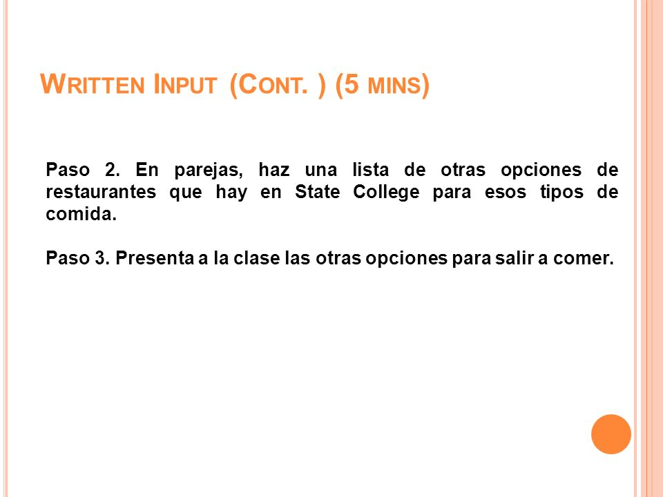 W RITTEN I NPUT (C ONT. ) (5 MINS ) Paso 2.