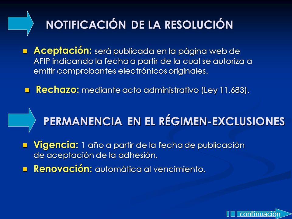 NOTIFICACIÓN DE LA RESOLUCIÓN Aceptación: será publicada en la página web de AFIP indicando la fecha a partir de la cual se autoriza a emitir comproba